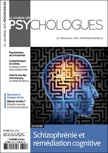 journal des-psychologues N°315 -mars-2014- Schizophrenie et remédiation cognitive