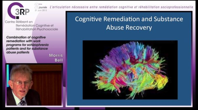Morris Bell : cognitive remediation and work programs for schizophrenia patients and for substance abuse patients