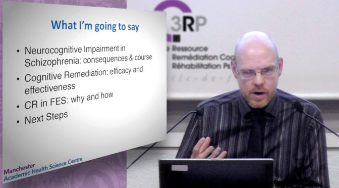 Richard Drake : Cognitive Remediation in First Episode Schizophrenia – vidéo