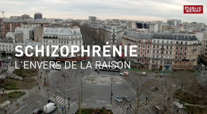 Schizophrénie l'envers de la raison – Documentaire public sénat