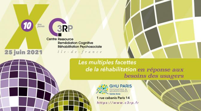Besoins des usagers, que propose la réhabilitation ? – 10ème journée du c3rp