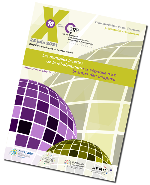 Programme de la dixième journée du C3RP. Besoins des usagers, que propose la réhabilitation ?