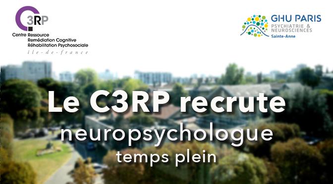 Le C3RP recrute : neuropsycologue